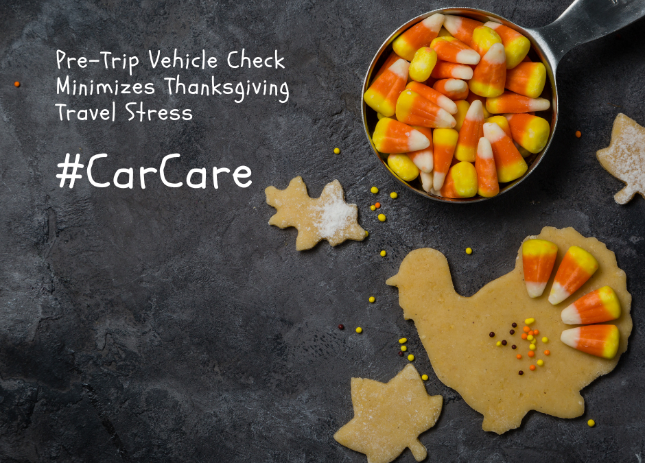Pre-Trip Vehicle Check Minimizes Thanksgiving Travel Stress